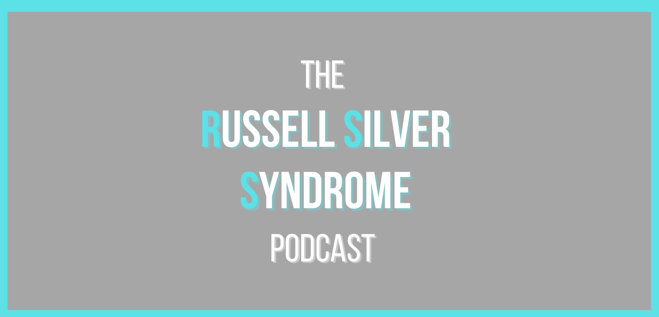 The Russell Silver Syndrome Podcast
