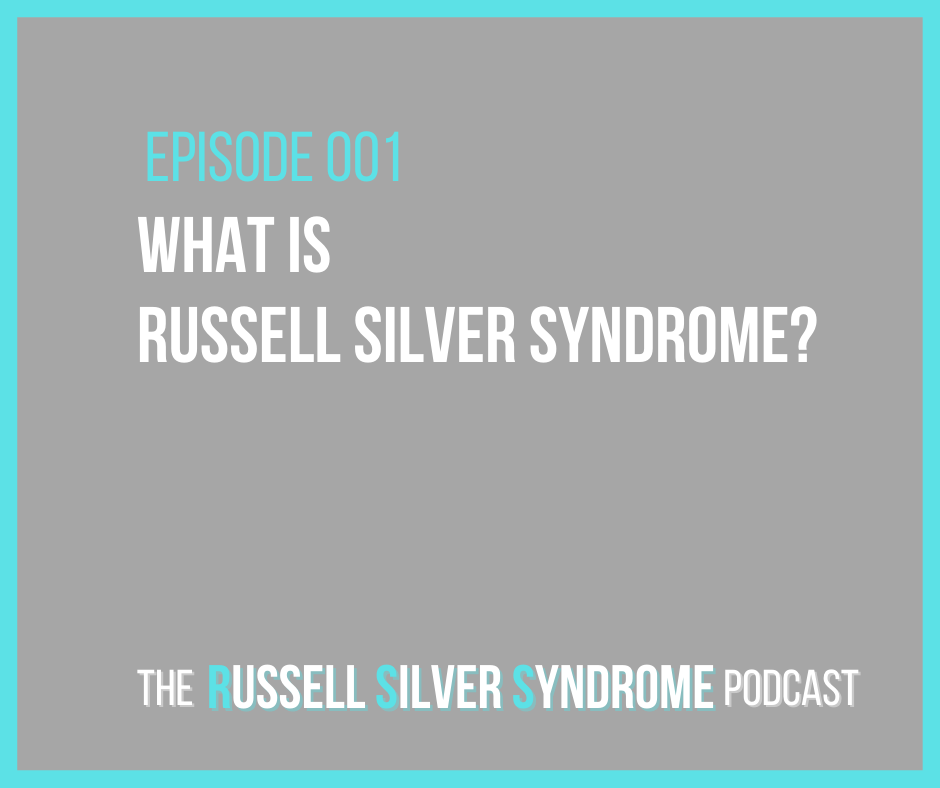 Russell Silver Syndrome Podcast - Episode 001 - What is Russell Silver Syndrome?