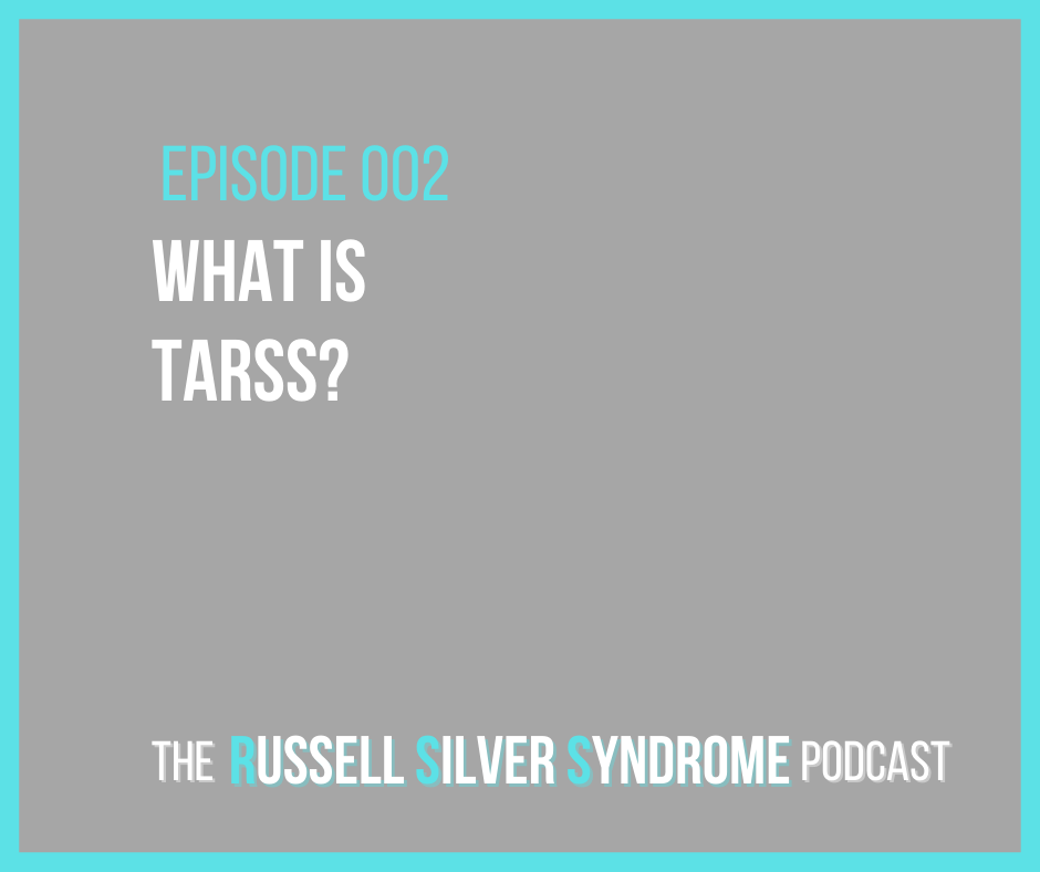 Russell Silver Syndrome Podcast - Episode 002 - What is TARSS?